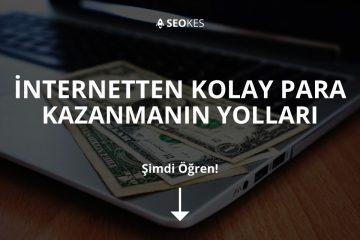 İnternetten Kolay Para Kazanmanın Yolları
