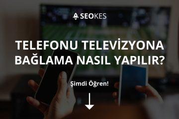 Telefonu Televizyona Bağlama Nasıl Yapılır?