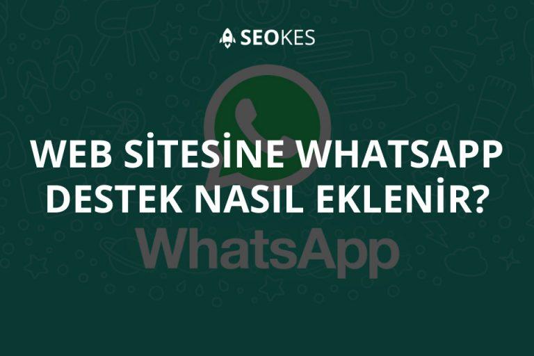 Web Sitesine Whatsapp Destek Nasıl Eklenir?
