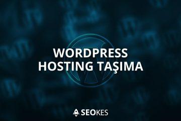 WordPress Hosting Taşıma Nasıl Yapılır?