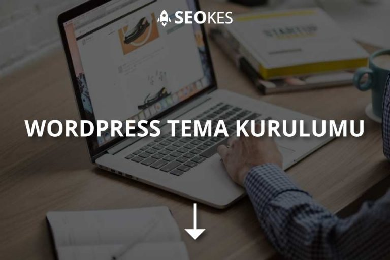WordPress Tema Kurulumu Nasıl Yapılır?
